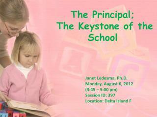 The Principal; The Keystone of the School