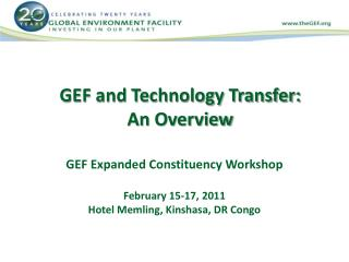 GEF and Technology Transfer:  An Overview