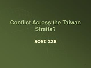 Conflict Across the Taiwan Straits?
