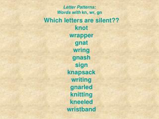 Letter Patterns:  Words with  kn, wr, gn