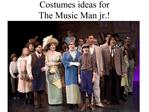 Costumes ideas for The Music Man jr.