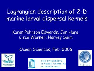 Lagrangian description of 2-D marine larval dispersal kernels