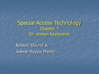 Special Access Technology Chapter 7 On-screen Keyboards