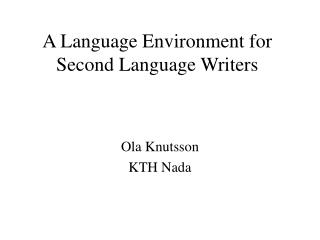 A Language Environment for Second Language Writers