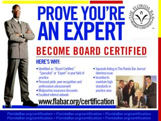 """""""The Florida Bar's board certification program sets high standards for lawyers who aspire to further their professionali"""