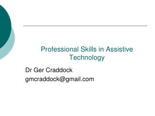 Professional Skills in Assistive Technology