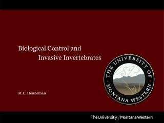 Biological Control  and              Invasive Invertebrates M.L. Henneman