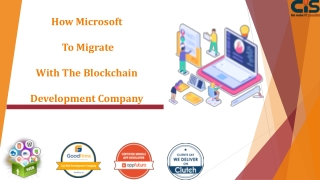 How Microsoft To Migrate With The Blockchain Development Company