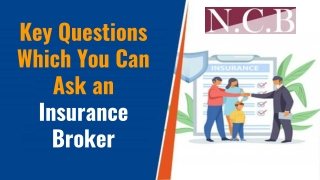 Key questions which you can ask an Insurance Broker