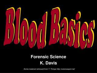Forensic Science K. Davis