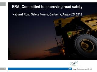 ERA: Committed to improving road safety