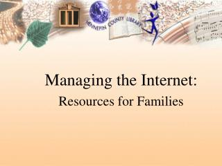 Managing the Internet: Resources for Families