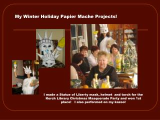 My Winter Holiday Papier Mache Projects!