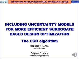 INCLUDING UNCERTAINTY MODELS FOR MORE EFFICIENT SURROGATE BASED DESIGN  OPTIMIZATION The EGO algorithm