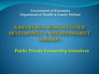 Karnataka Health System Development  Reform Project KHSDRP