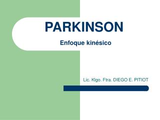 PARKINSON Enfoque kinésico