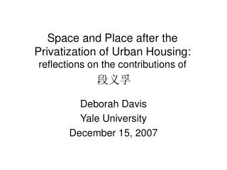 Space and Place after the Privatization of Urban Housing: reflections on the contributions of