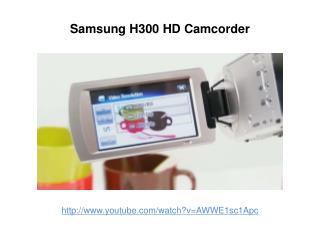 Samsung H300 HD Camcorder Review