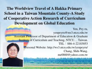 The Worldview Travel of A Hakka Primary School in a Taiwan Mountain County-A Study of Cooperative Action Research of Cur