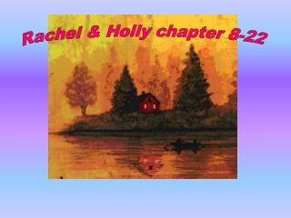 Rachel & Holly chapter 8-22