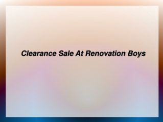 Clearance Sale At Renovation Boys