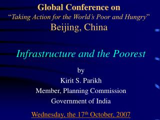 Global Conference on   Taking Action for the World s Poor and Hungry  Beijing, China