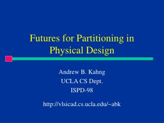 Futures for Partitioning in Physical Design