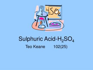 Sulphuric Acid-H 2 SO 4