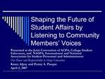 Shaping the Future of Student Affairs by Listening to Community Members  Voices