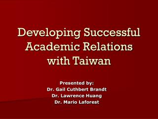 Developing Successful Academic Relations with Taiwan