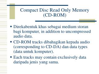 Compact Disc Read Only Memory (CD-ROM)