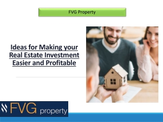 Ideas for making your real estate investment easier and profitable