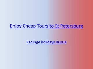 Enjoy Cheap Tours to St Petersburg