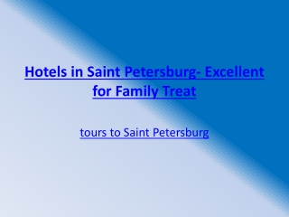 Hotels in Saint Petersburg- Excellent for Family Treat