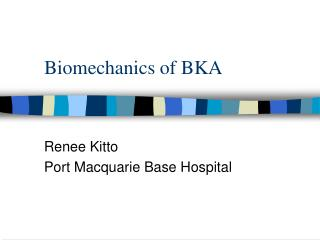 Biomechanics of BKA