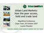 Urban Land Markets: how the poor access, hold and trade land