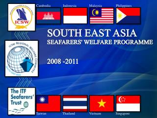 SOUTH EAST ASIA SEAFARERS' WELFARE PROGRAMME