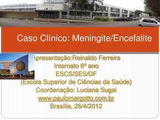 Caso Clínico: Meningite/Encefalite