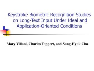 Keystroke Biometric Recognition Studies  on Long-Text Input Under Ideal and Application-Oriented Conditions