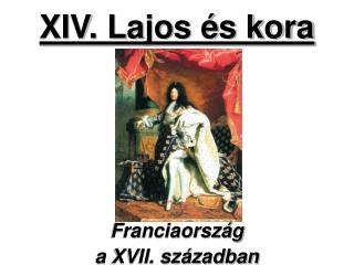 XIV. Lajos és kora