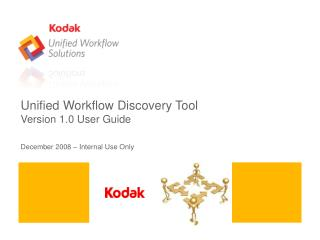 Unified Workflow Discovery Tool  Version 1.0 User Guide   December 2008   Internal Use Only