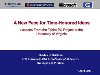 A New Face for Time-Honored Ideas Lessons From the Tablet PC Project at the  University of Virginia