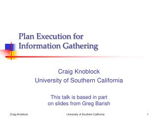 Plan Execution for  Information Gathering