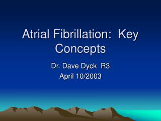 Atrial Fibrillation:  Key Concepts