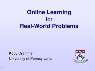 Online Learning  for Real-World Problems