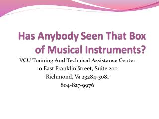 Has Anybody Seen That Box of Musical Instruments?