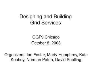 Designing and Building Grid Services