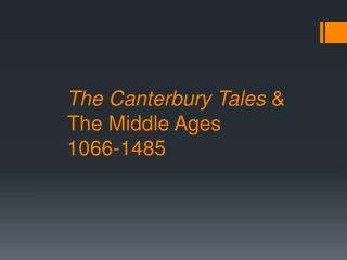 The Canterbury Tales & The Middle Ages 1066-1485
