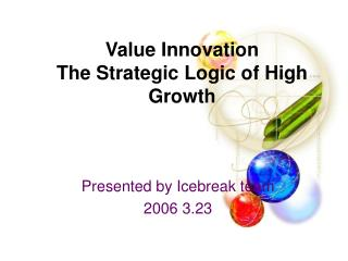 Value Innovation The Strategic Logic of High Growth