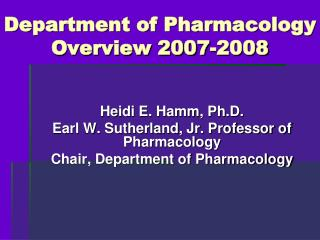Department of Pharmacology Overview 2007-2008